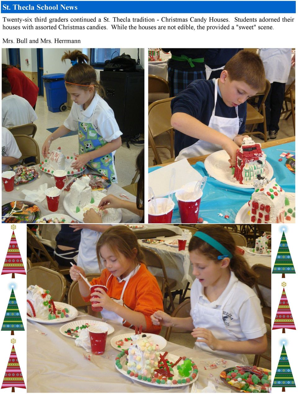 Students adorned their houses with assorted Christmas candies.
