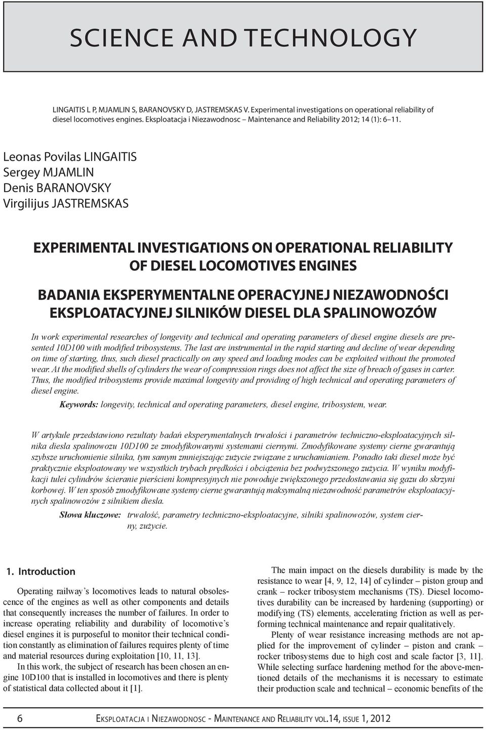 Leonas Povilas LINGAITIS Sergey MJAMLIN Denis BARANOVSKY Virgilijus JASTREMSKAS Experimental Investigations on Operational Reliability of Diesel Locomotives Engines Badania eksperymentalne