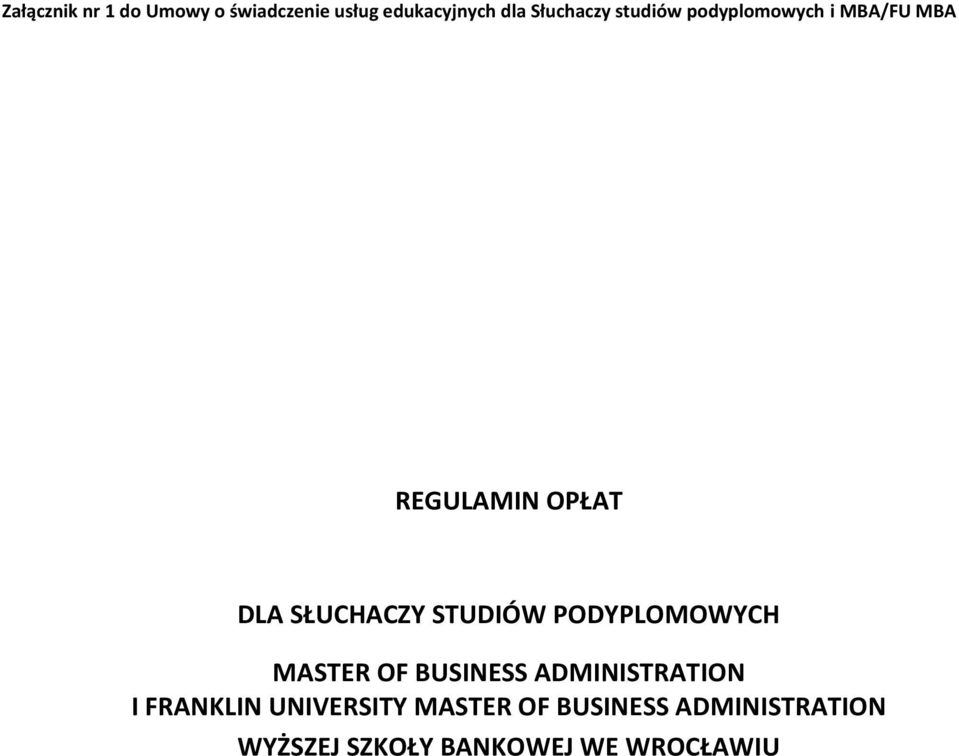 STUDIÓW PODYPLOMOWYCH MASTER OF BUSINESS ADMINISTRATION I FRANKLIN