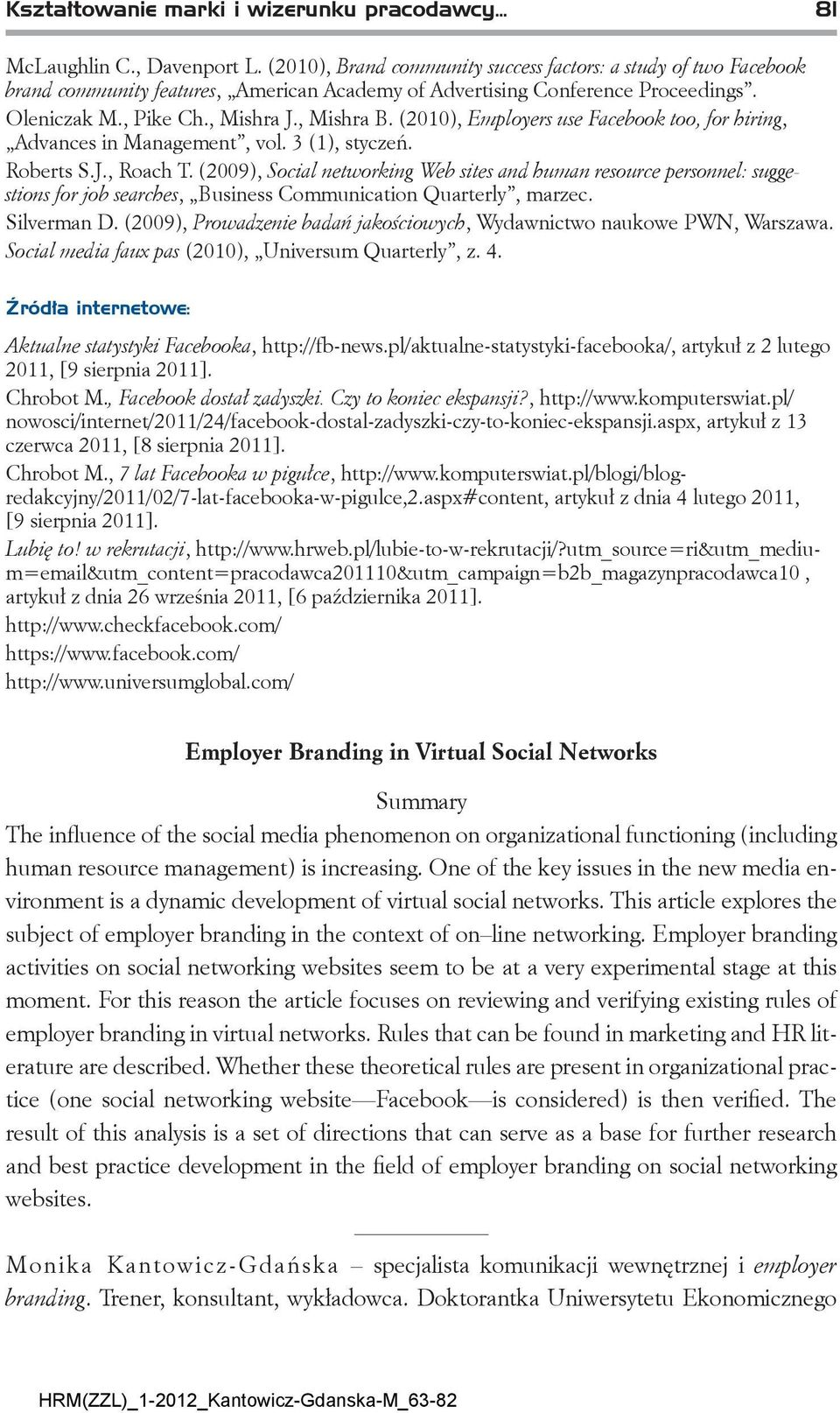 (2010), Employers use Facebook too, for hiring, Advances in Management, vol. 3 (1), styczeń. Roberts S.J., Roach T.