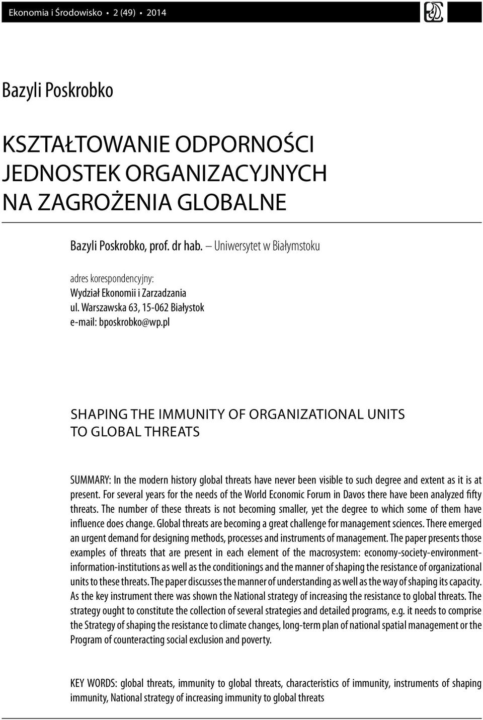 pl SHAPING THE IMMUNITY OF ORGANIZATIONAL UNITS TO GLOBAL THREATS SUMMARY: In the modern history global threats have never been visible to such degree and extent as it is at present.