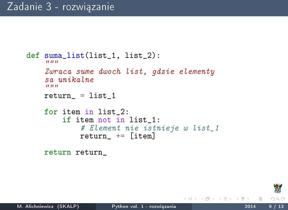 item not in list_1: # Element nie istnieje w list_1 return_ += [item]