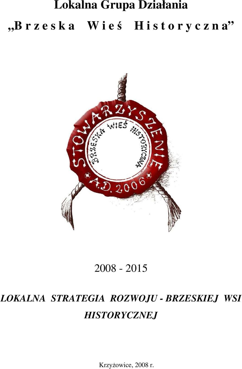 2008-2015 LOKALNA STRATEGIA ROZWOJU -