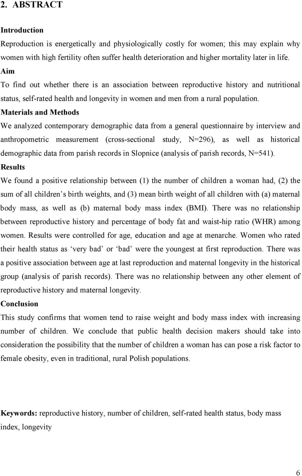 Materials and Methods We analyzed contemporary demographic data from a general questionnaire by interview and anthropometric measurement (cross-sectional study, N=296), as well as historical