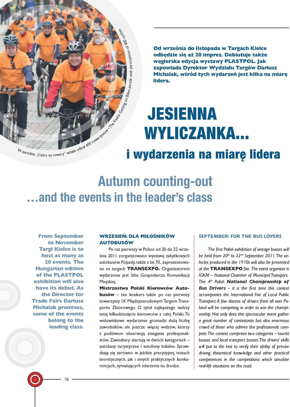 .. i wydarzenia na miarę lidera Autumn counting-out and the events in the leader s class From September to November Targi Kielce is to host as many as 20 events.