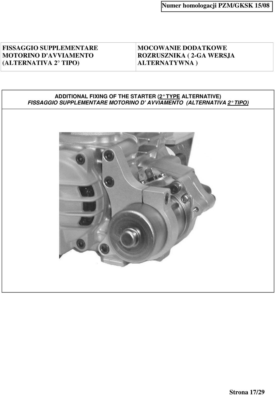 ) ADDITIONAL FIXING OF THE STARTER (2 TYPE ALTERNATIVE) FISSAGGIO