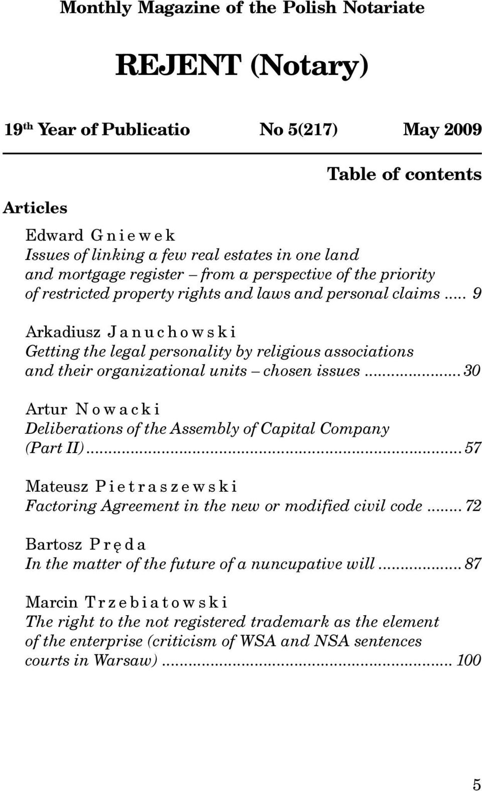 .. 9 Arkadiusz Januchowski Getting the legal personality by religious associations and their organizational units chosen issues.