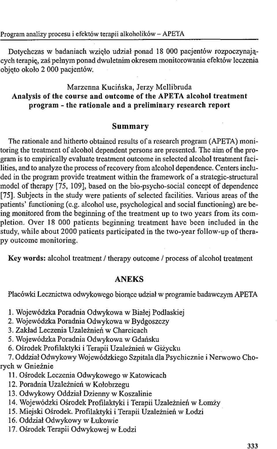 Marzenna Kucińska, Jerzy Mellibmda Anałysis of the course and outcome of the APETA a1cohoł treatmcnt program - the rationale and a preliminary research report Summary The rationale and hitherto