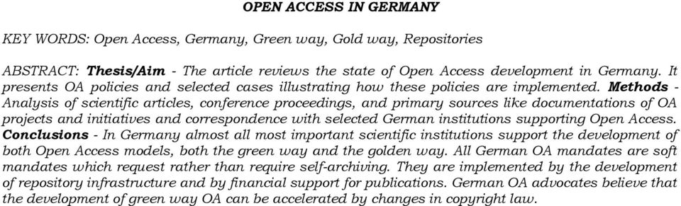 Methods - Analysis of scientific articles, conference proceedings, and primary sources like documentations of OA projects and initiatives and correspondence with selected German institutions