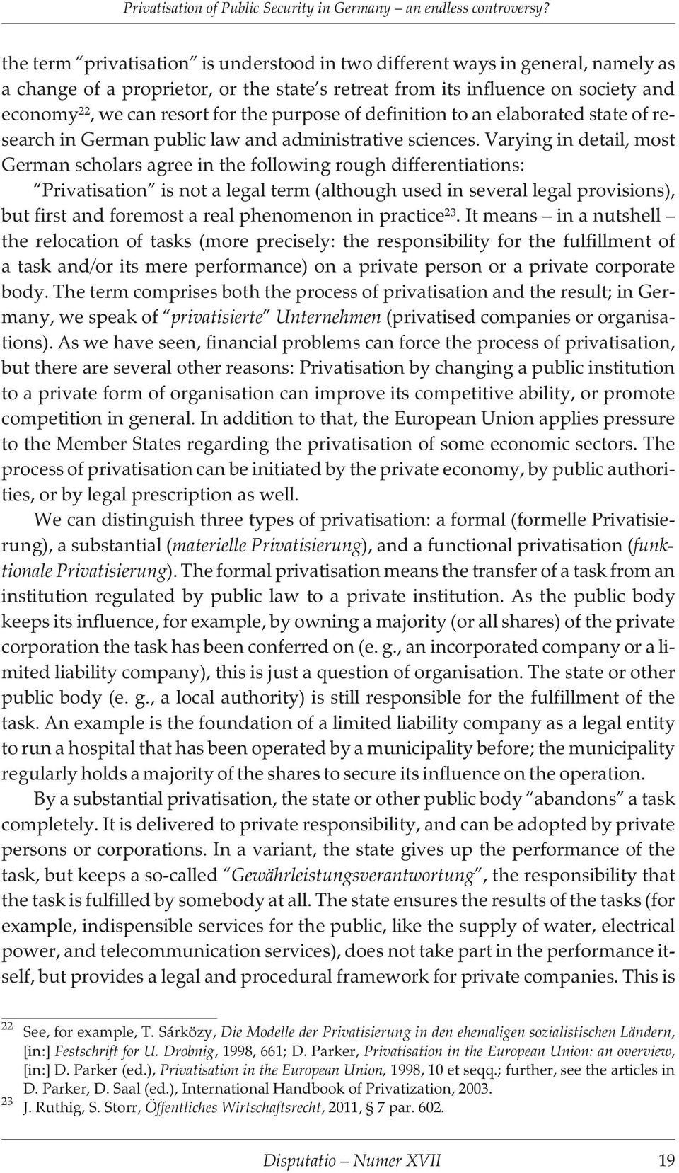 purpose of definition to an elaborated state of research in German public law and administrative sciences.