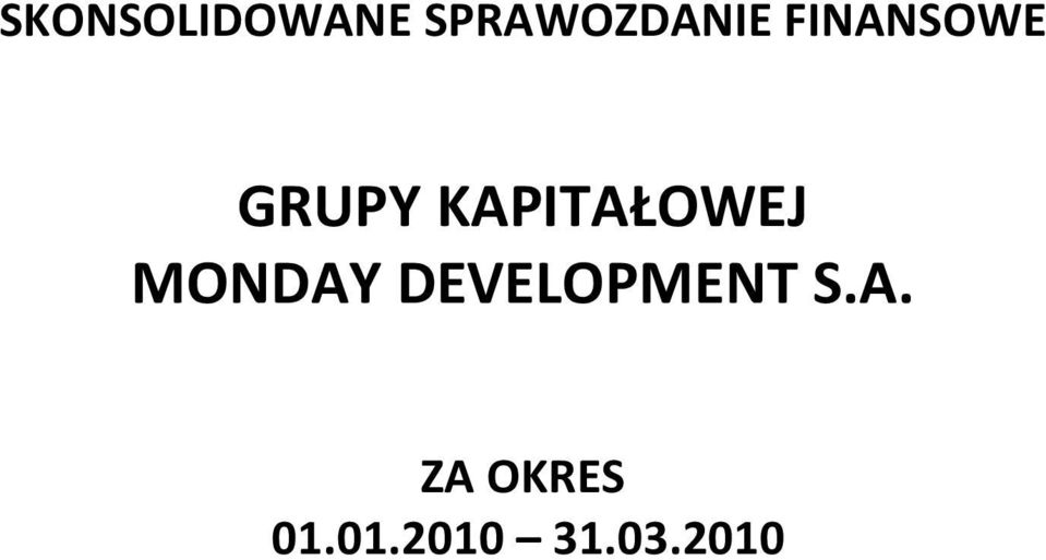 MONDAY DEVELOPMENT S.A. ZA OKRES 01.