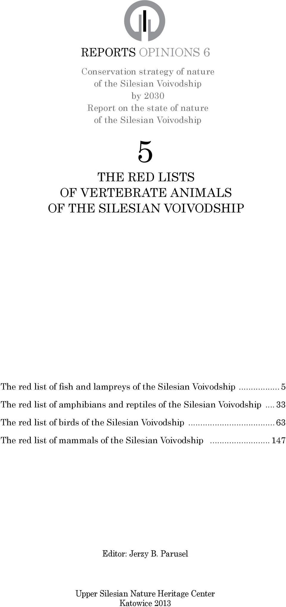 Voivodship...5 The red list of amphibians and reptiles of the Silesian Voivodship.