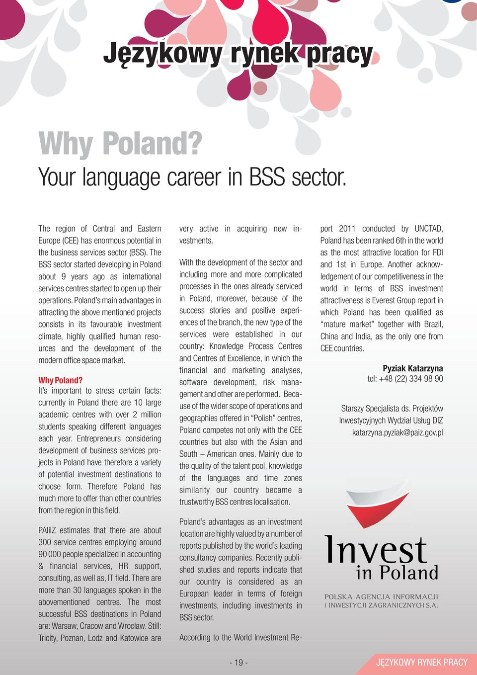 Poland has been ranked 6th in the world the business services sector (BSS).