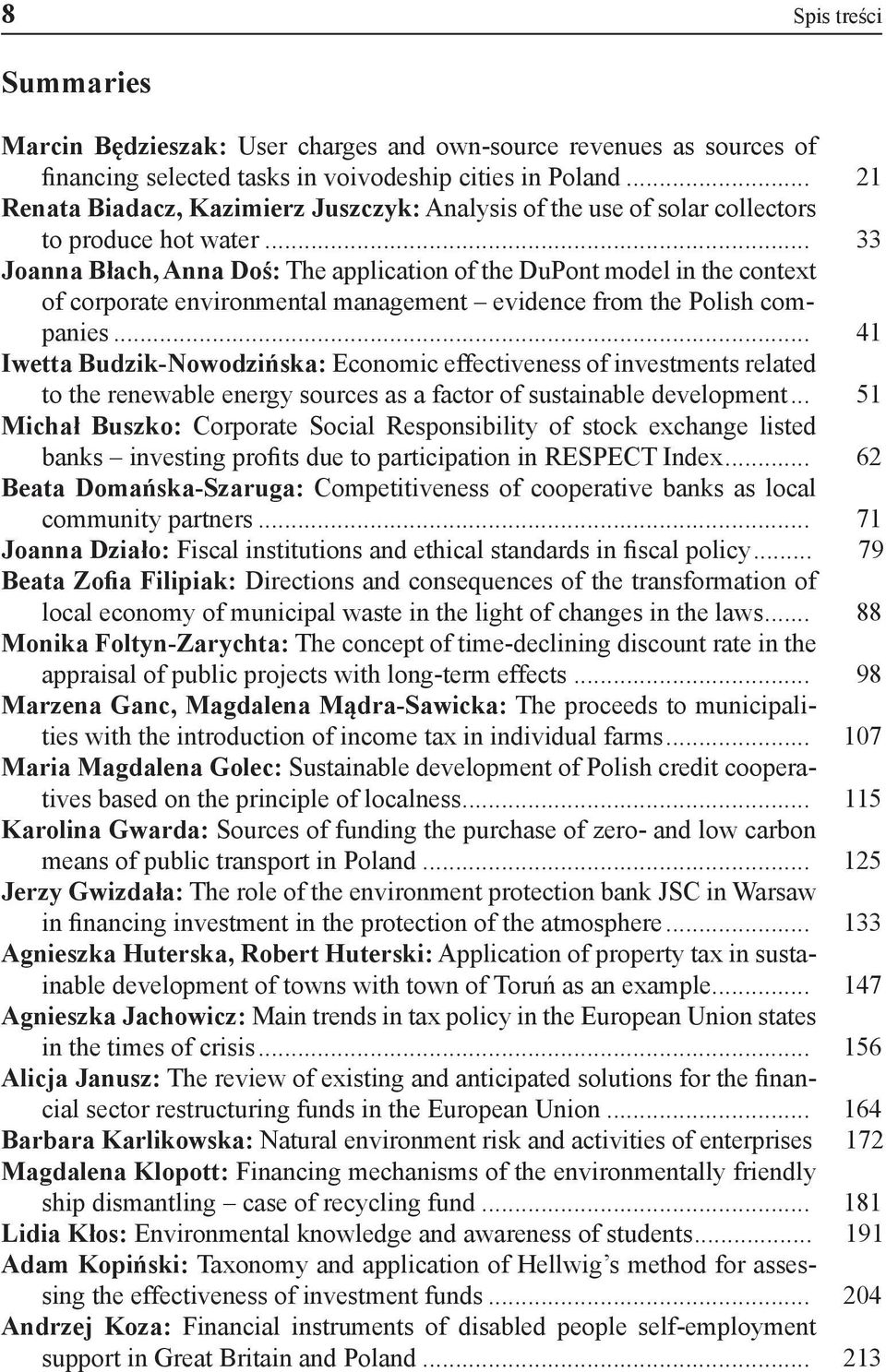 .. 33 Joanna Błach, Anna Doś: The application of the DuPont model in the context of corporate environmental management evidence from the Polish companies.