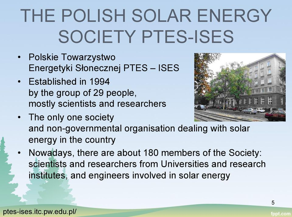 organisation dealing with solar energy in the country Nowadays, there are about 180 members of the Society: