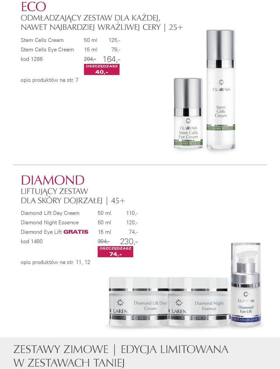 7 DIAMOND LIFTUJĄCY ZESTAW DLA SKÓRY DOJRZAŁEJ 45+ Diamond Lift Day Cream 50 ml 110,- Diamond Night Essence 50 ml
