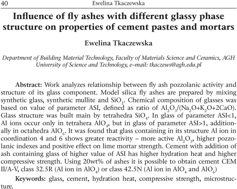 Model silica fly ashes are prepared by mixing synthetic glass, synthetic mullite and SiO 2.
