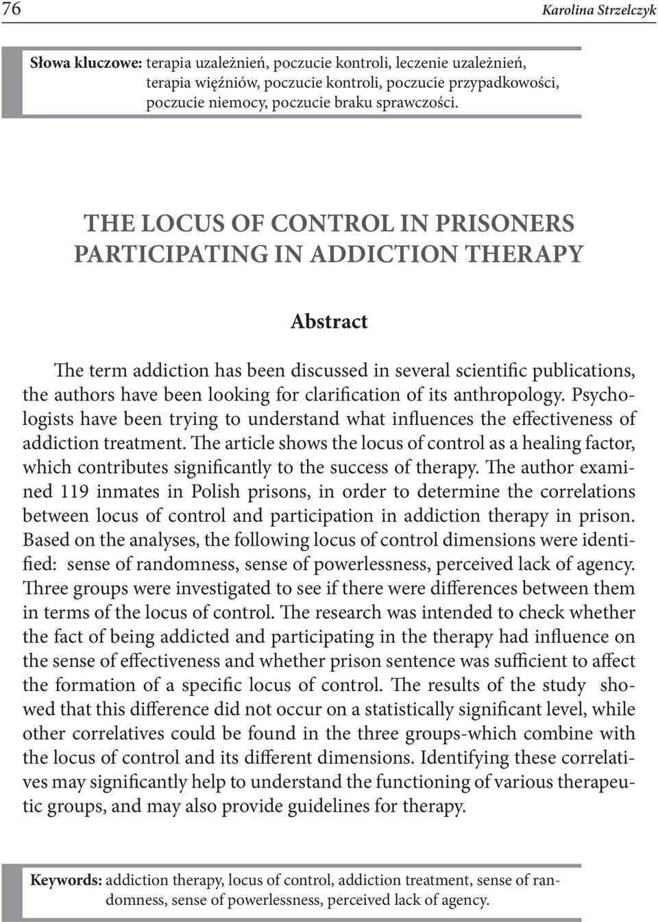 THE LOCUS OF CONTROL IN PRISONERS PARTICIPATING IN ADDICTION THERAPY Abstract The term addiction has been discussed in several scientific publications, the authors have been looking for clarification