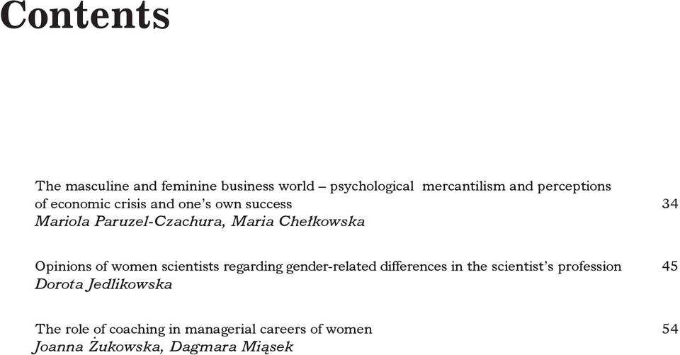 women scientists regarding gender-related differences in the scientist s profession 45 Dorota