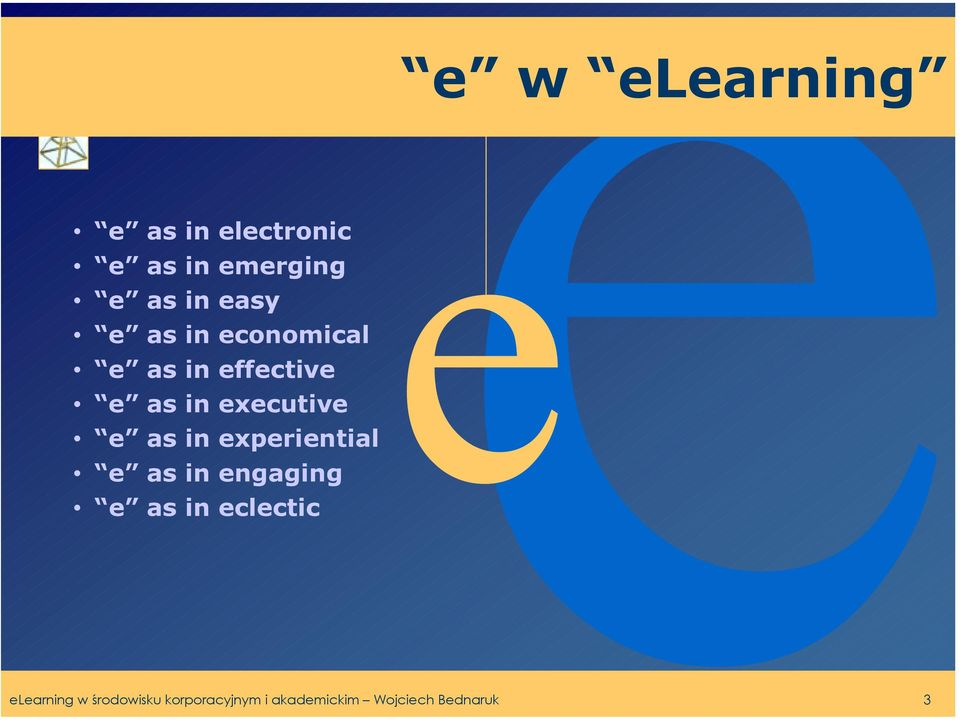 e as in experiential e as in engaging e as in eclectic