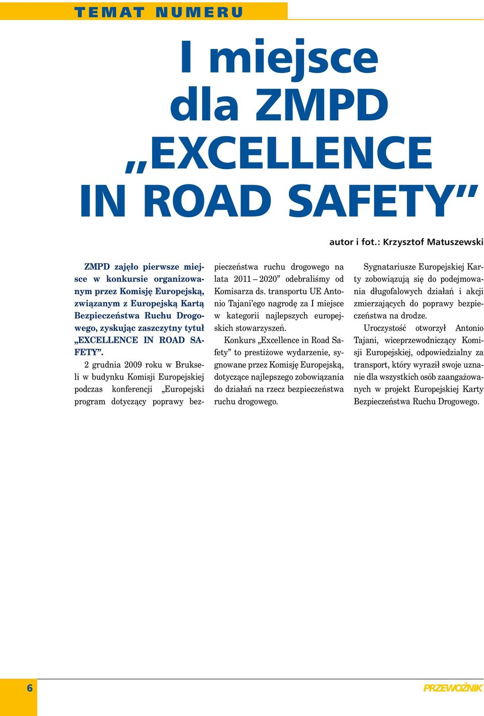 EXCELLENCE IN ROAD SA- FETY.
