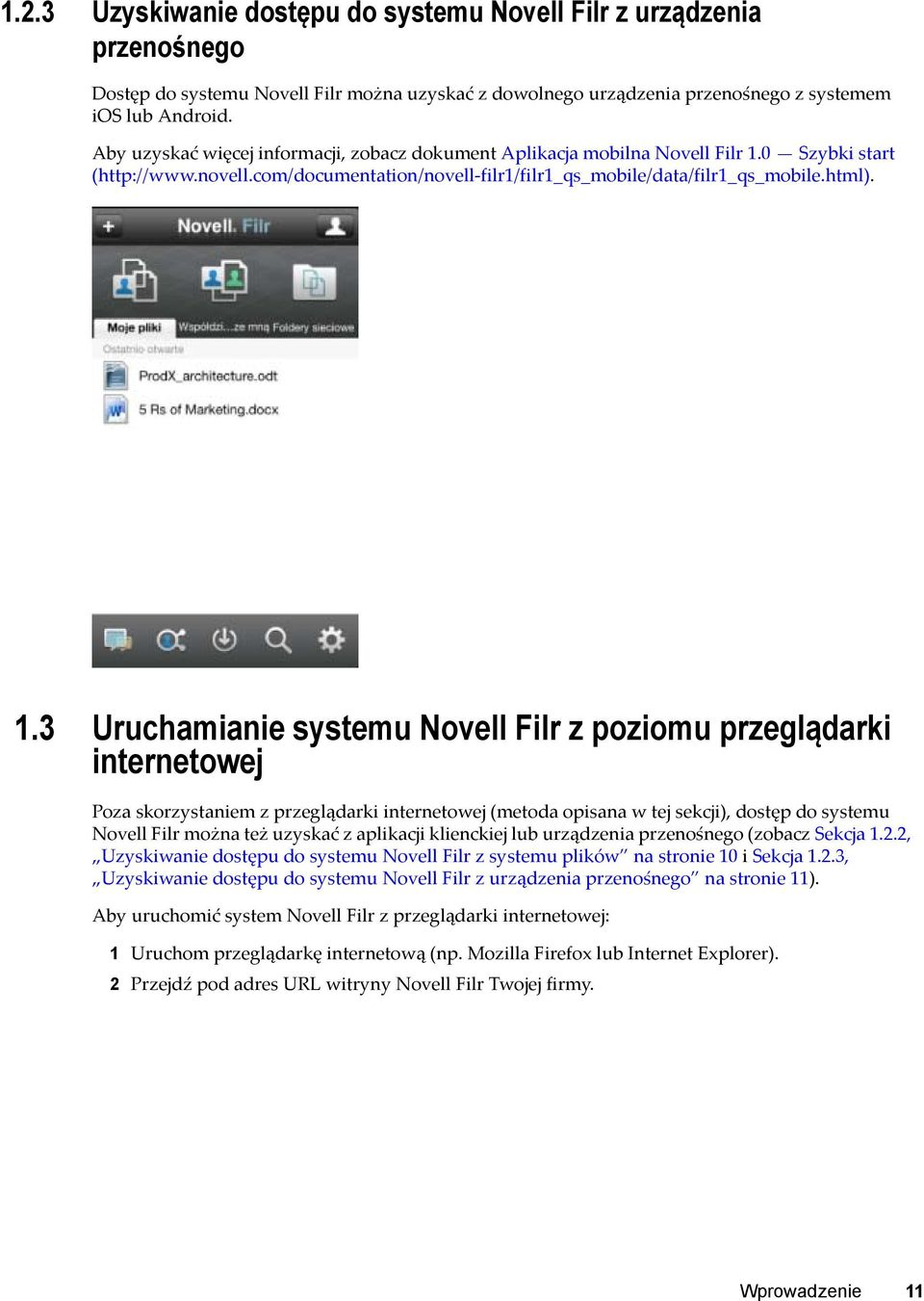 0 Szybki start (http://www.novell.com/documentation/novell-filr1/filr1_qs_mobile/data/filr1_qs_mobile.html). 1.