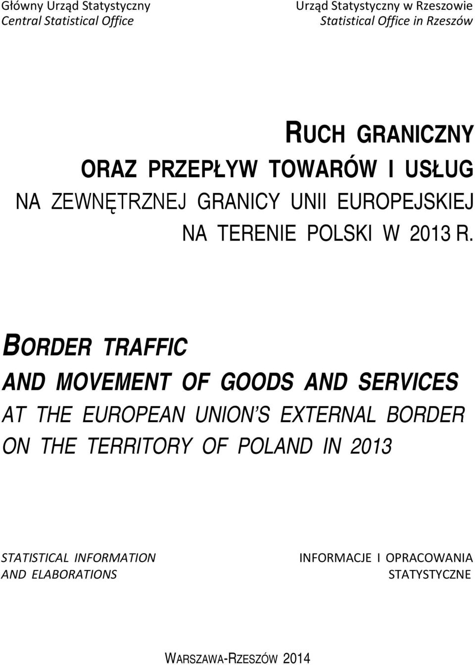 BORDER TRAFFIC AND MOVEMENT OF GOODS AND SERVICES AT THE EUROPEAN UNION S EXTERNAL BORDER ON THE TERRITORY OF