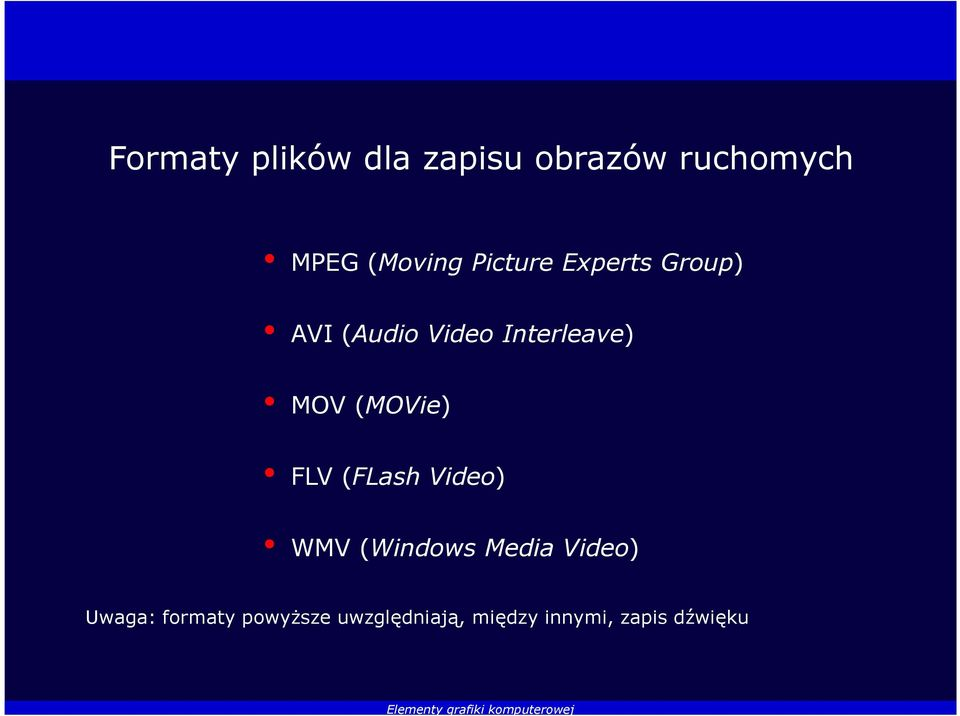 (MOVie) FLV (FLash Video) WMV (Windows Media Video)