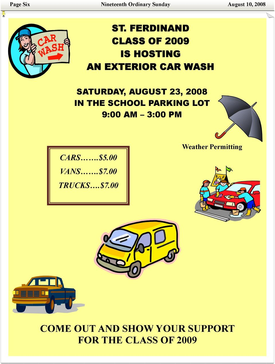 AUGUST 23, 2008 IN THE SCHOOL PARKING LOT 9:00 AM 3:00 PM CARS.$5.