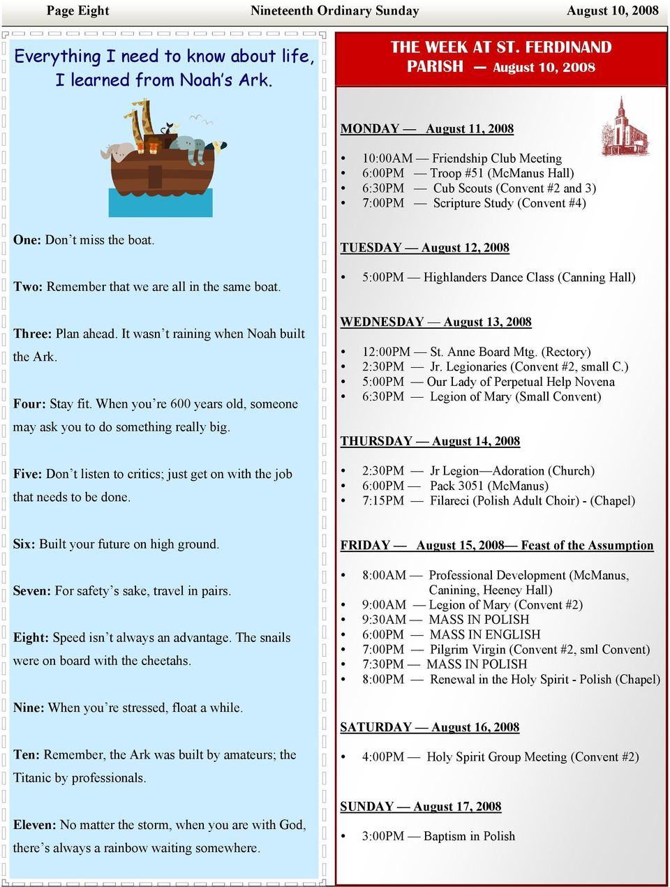 Don t miss the boat. Two: Remember that we are all in the same boat. Three: Plan ahead. It wasn t raining when Noah built the Ark. Four: Stay fit.
