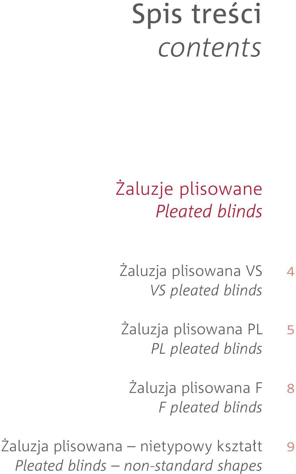 pleated blinds Żaluzja plisowana F F pleated blinds Żaluzja
