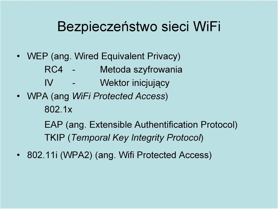inicjujący WPA (ang WiFi Protected Access) 802.1x EAP (ang.