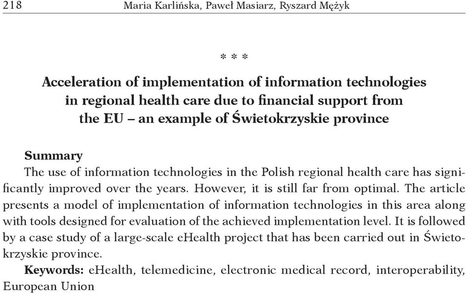 The article presents a model of implementation of information technologies in this area along with tools designed for evaluation of the achieved implementation level.