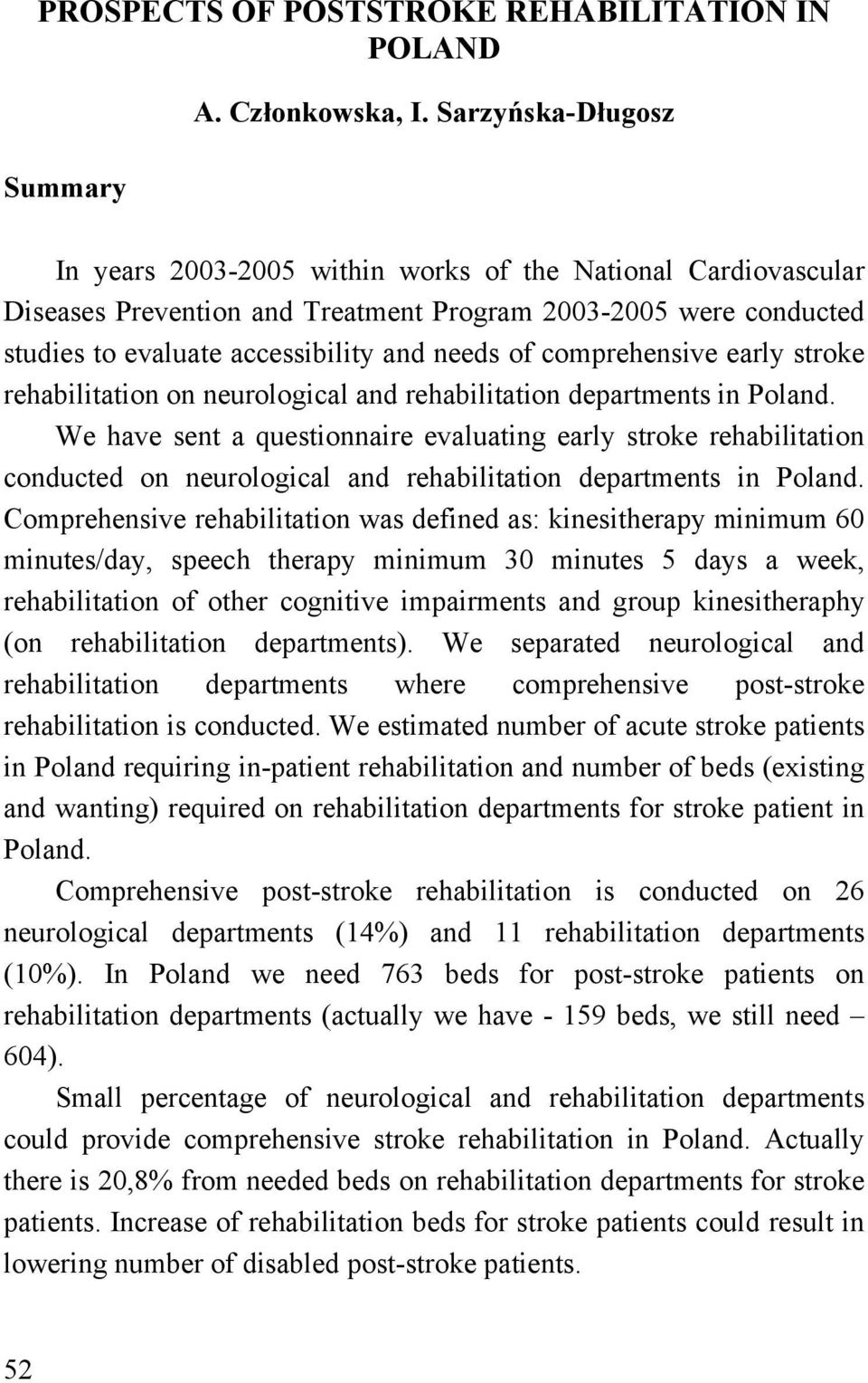 comprehensive early stroke rehabilitation on neurological and rehabilitation departments in Poland.