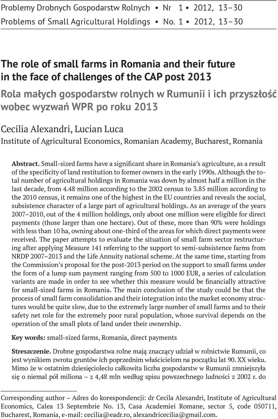 2013 Cecilia Alexandri, Lucian Luca Institute of Agricultural Economics, Romanian Academy, Bucharest, Romania Abstract.