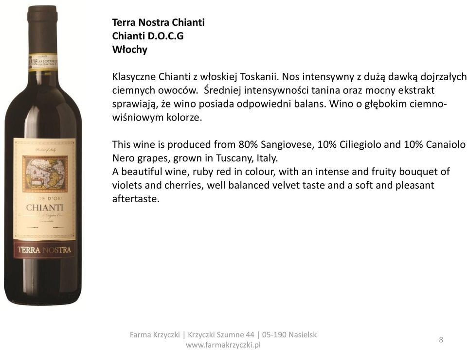 This wine is produced from 80% Sangiovese, 10% Ciliegiolo and 10% Canaiolo Nero grapes, grown in Tuscany, Italy.