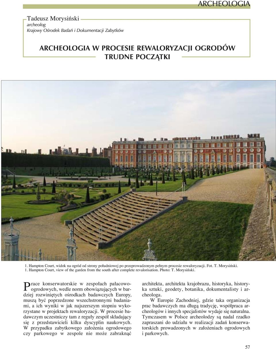 Hampton Court, view of the garden from the south after complete revalorisation. Photo: T. Morysiƒski.