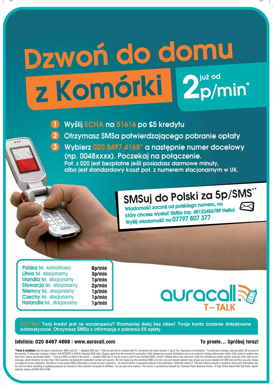 com To proste Spróbuj teraz! *Terms & conditions: Ask bill payer s permission. SMS costs 5 + standard SMS rate. T-Talk account will be credited with 5. Connection fee varies between 1.