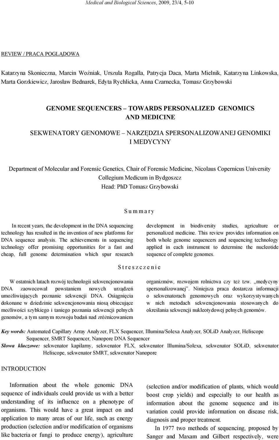 Department of Molecular and Forensic Genetics, Chair of Forensic Medicine, Nicolaus Copernicus University Collegium Medicum in Bydgoszcz Head: PhD Tomasz Grzybowski Summary In recent years, the