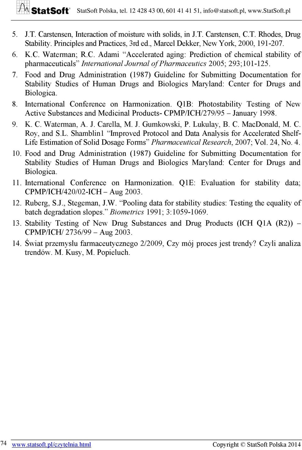 Food and Drug Administration (1987) Guideline for Submitting Documentation for Stability Studies of Human Drugs and Biologics Maryland: Center for Drugs and Biologica. 8.