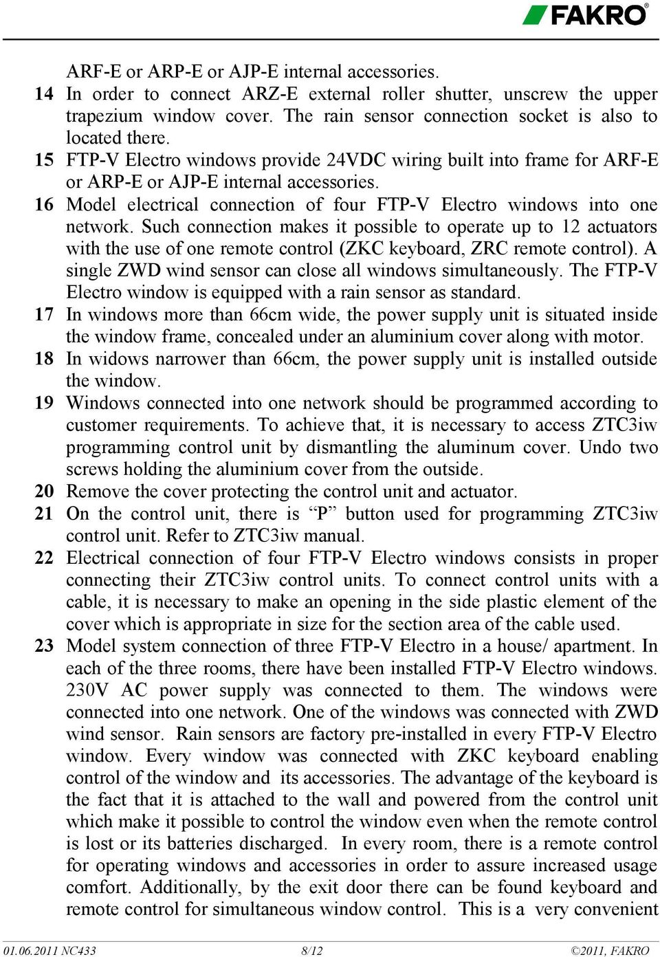 16 Model electrical connection of four FTP-V Electro windows into one network.