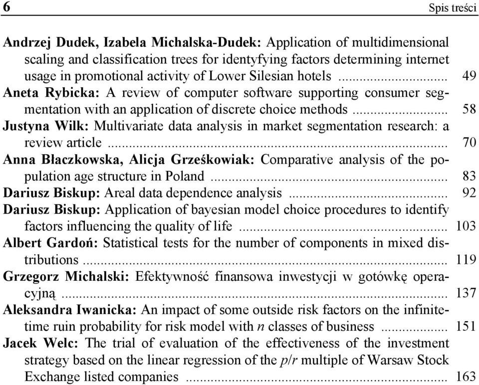 .. 58 Justyna Wilk: Multivariate data analysis in market segmentation research: a review article.