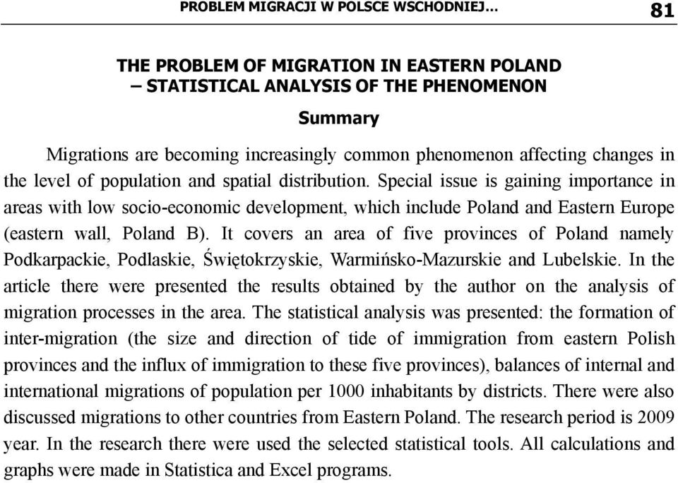 Special issue is gaining importance in areas with low socio-economic development, which include Poland and Eastern Europe (eastern wall, Poland B).