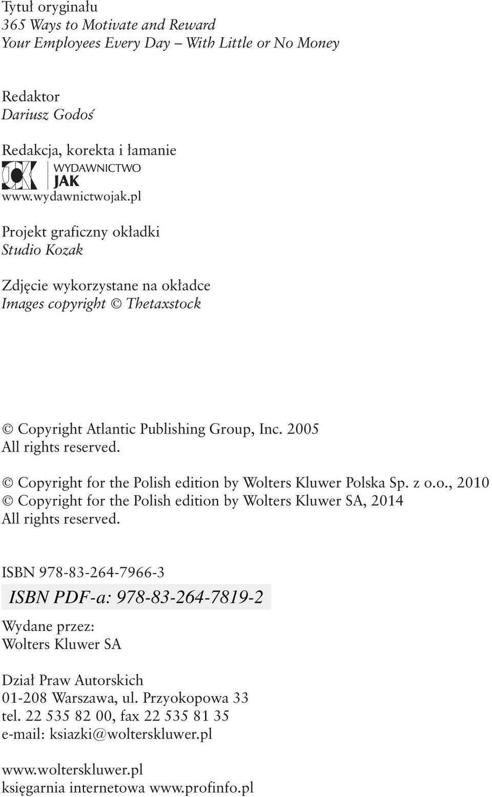 Copyright for the Polish edition by Wolters Kluwer Polska Sp. z o.o., 2010 Copyright for the Polish edition by Wolters Kluwer SA, 2014 All rights reserved.