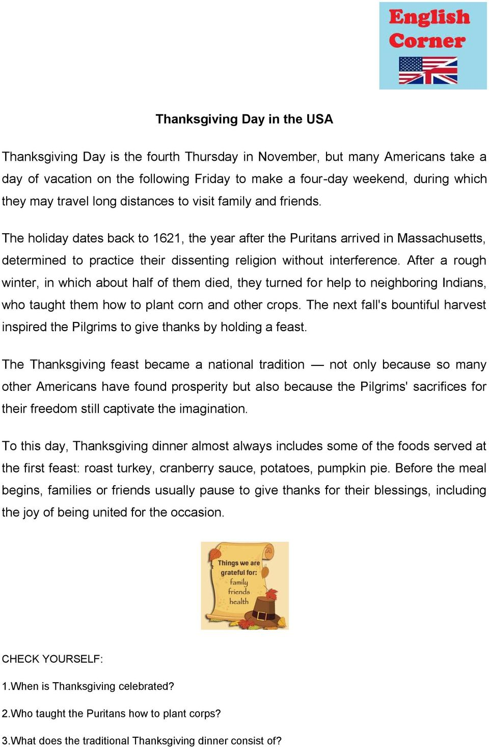 The holiday dates back to 1621, the year after the Puritans arrived in Massachusetts, determined to practice their dissenting religion without interference.