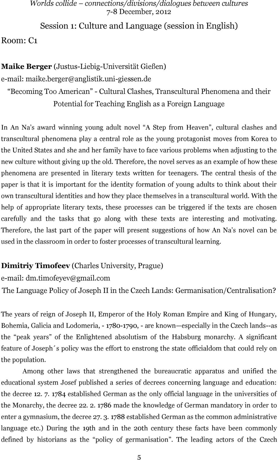 de Becoming Too American - Cultural Clashes, Transcultural Phenomena and their Potential for Teaching English as a Foreign Language In An Na s award winning young adult novel A Step from Heaven,
