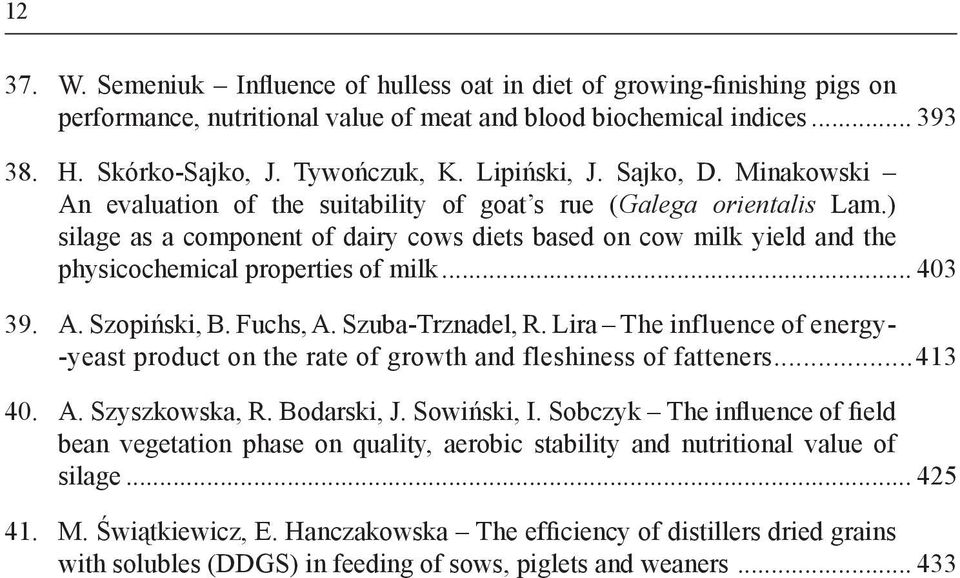 ) silage as a component of dairy cows diets based on cow milk yield and the physicochemical properties of milk... 403 39. A. Szopiński, B. Fuchs, A. Szuba-Trznadel, R.
