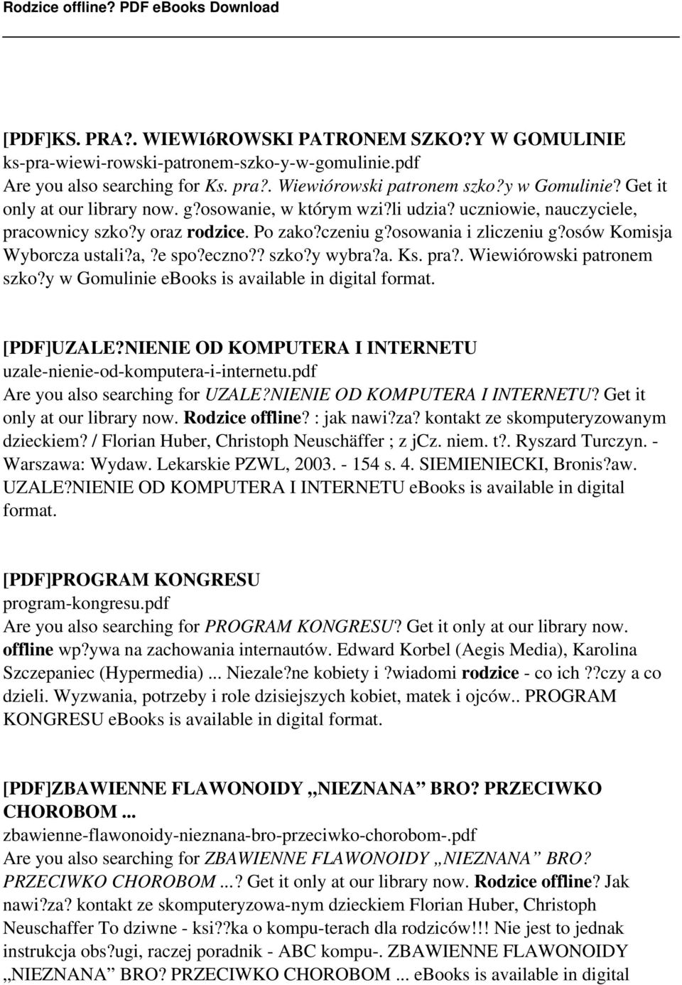 e spo?eczno?? szko?y wybra?a. Ks. pra?. Wiewiórowski patronem szko?y w Gomulinie ebooks is available in digital format. [PDF]UZALE?