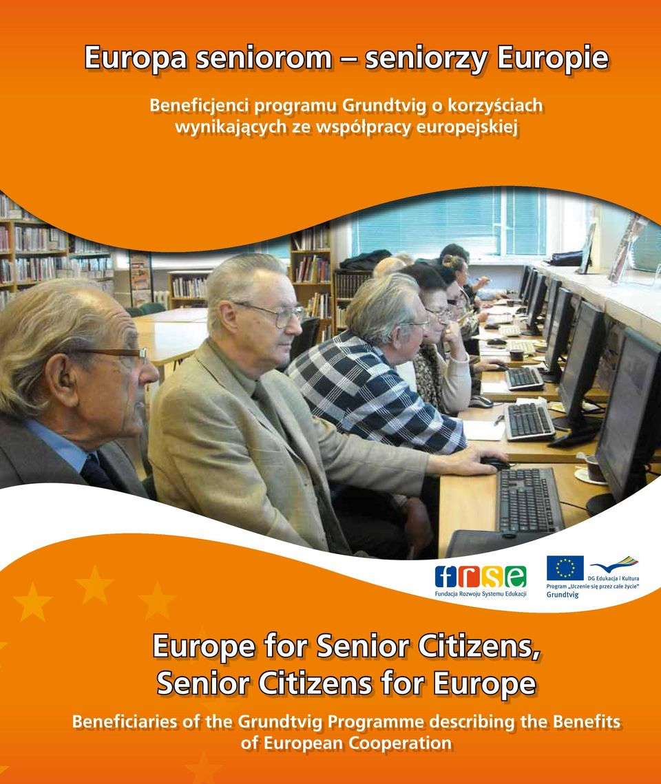 Senior Citizens, Senior Citizens for Europe Beneficiaries of the