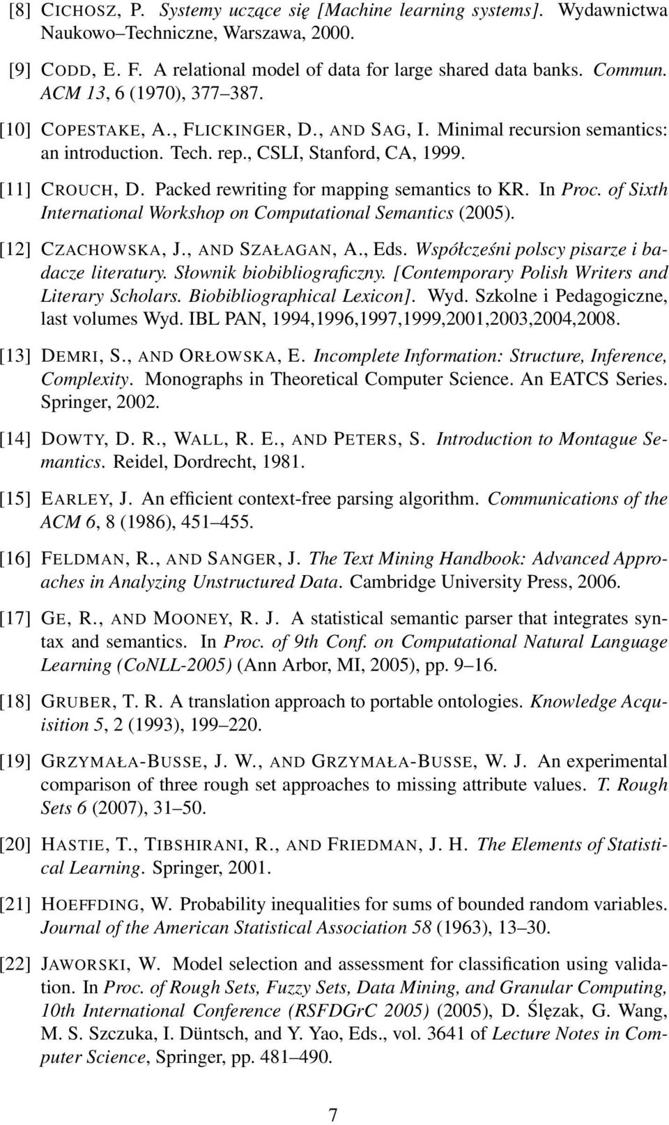Packed rewriting for mapping semantics to KR. In Proc. of Sixth International Workshop on Computational Semantics (2005). [12] CZACHOWSKA, J., AND SZAŁAGAN, A., Eds.